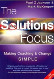 The Solutions Focus Making Coaching and Change SIMPLE